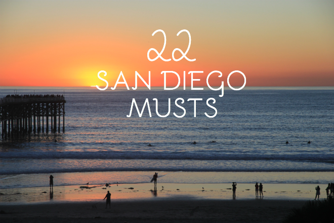 San Diego Musts // My SoCal'd Life, a lifestyle blog