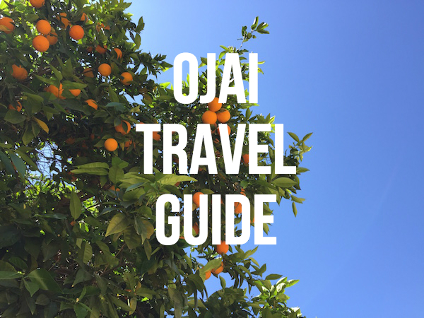 Ojai travel guide // My SoCal'd Life, a lifestyle blog