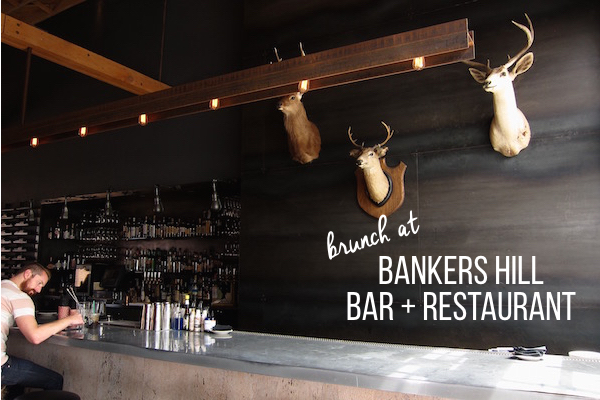 Bankers Hill Bar + Restaurant // San Diego brunch spots