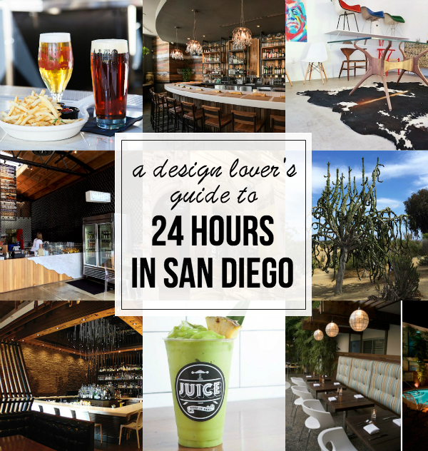 A Design Lover's Guide to 24 Hours in San Diego // My SoCal'd Life