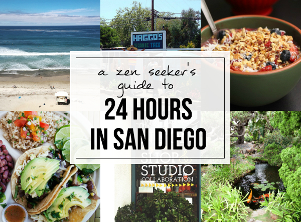 A Zen Seeker's Guide to 24 Hours in San Diego // My SoCal'd Life